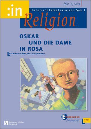 Oskar und die Dame in Rosa (ev. 7/8) - Mit Kindern über den Tod sprechen