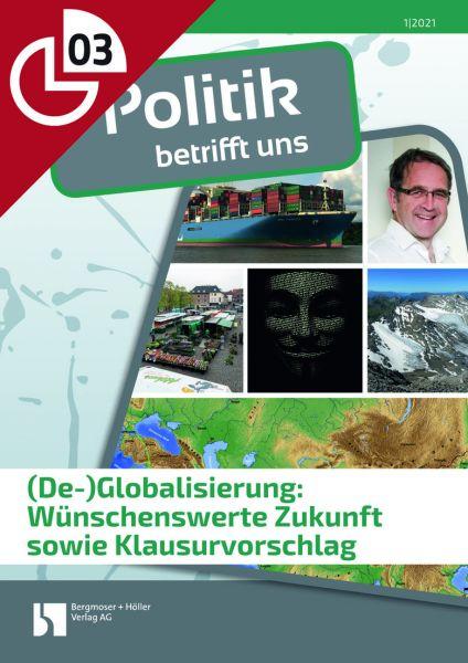 (De-)Globalisierung: Wünschenswerte Zukunft sowie Klausurvorschlag