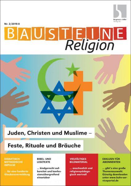 Juden, Christen und Muslime - Feste, Rituale und Bräuche