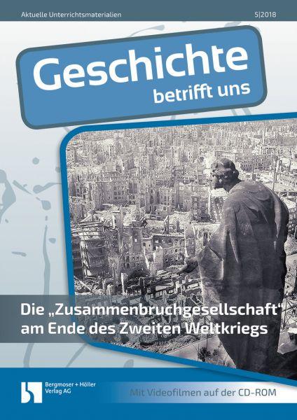 """Die """"Zusammenbruchgesellschaft"""" am Ende des Zweiten Weltkriegs"""