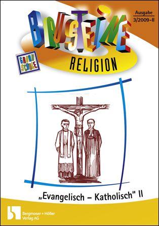 Evangelisch/katholisch, Teil II