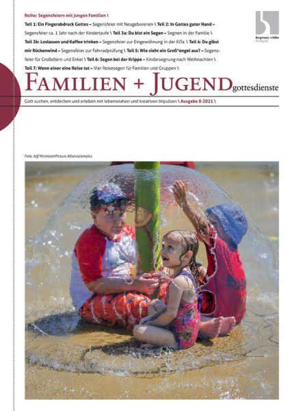 Familien u. Jugendgottesdienste Nr. 08/2021
