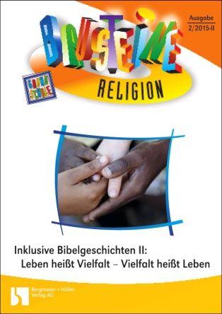 Inklusive Bibelgeschichten: Leben heißt Vielfalt - Vielfalt heißt Leben