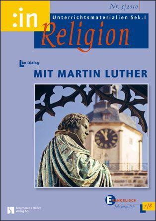 Im Gespräch mit Martin Luther (ev. 7/8)