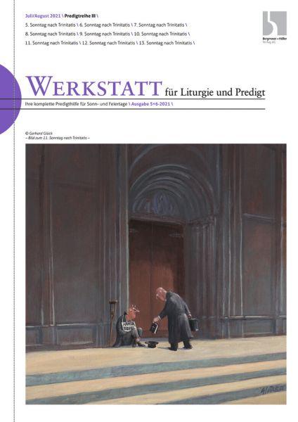 Werkstatt für Liturgie und Predigt Nr. 5+6/21