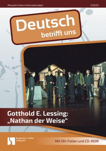 Gotthold E. Lessing: Nathan der Weise