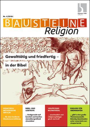 Gewalttätig und friedfertig - in der Bibel