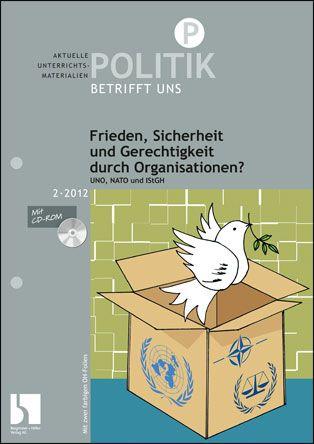 Frieden, Sicherheit und Gerechtigkeit durch Organisationen?