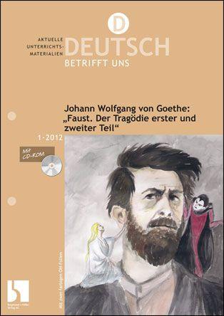 """Johann Wolfgang von Goethe: """"Faust. Der Tragödie erster und zweiter Teil"""""""