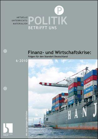 Finanz- und Wirtschaftskrise: Folgen für den Standort Deutschland