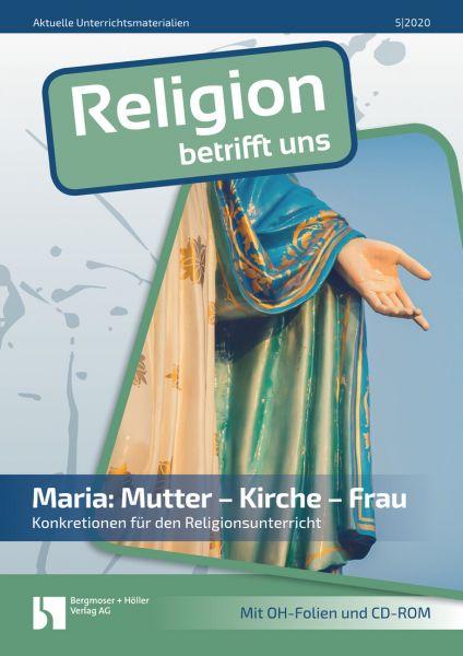 Maria: Mutter - Kirche - Frau