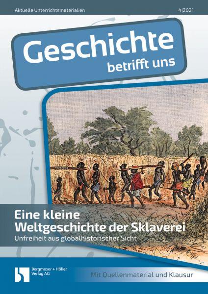 Eine kleine Weltgeschichte der Sklaverei
