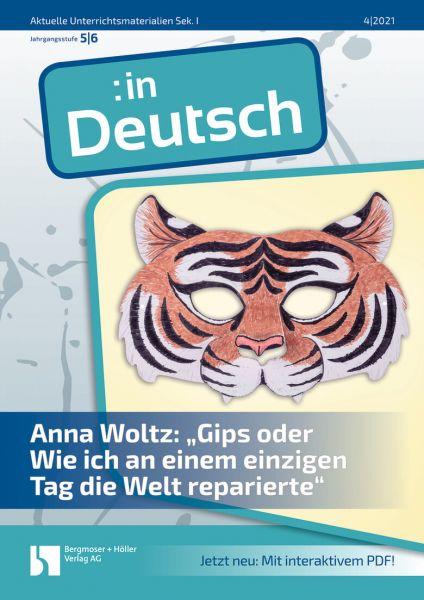 """Anna Woltz: """"Gips oder Wie ich an einem einzigen Tag die Welt reparierte"""""""
