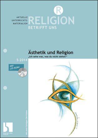 """Ästhetik und Religion - """"Ich sehe was, was du nicht siehst"""""""