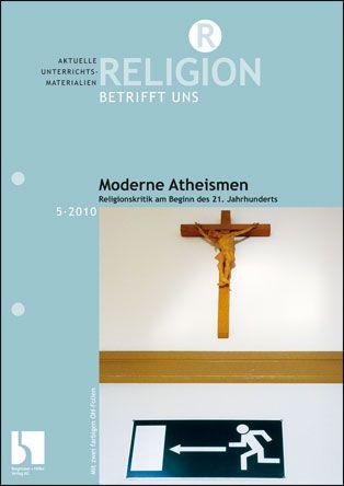 Moderne Atheismen - Religionskritik am Beginn des 21. Jahrhunderts