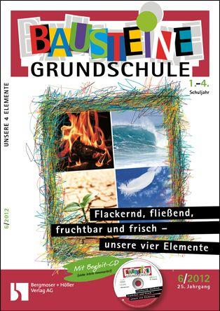 Unsere vier Elemente - flackernd, fließend, fruchtbar und frisch (1-4. Klasse)